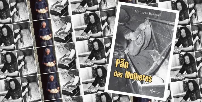 """""""PÃO DAS MULHERES"""" de Mouette Barboff"""
